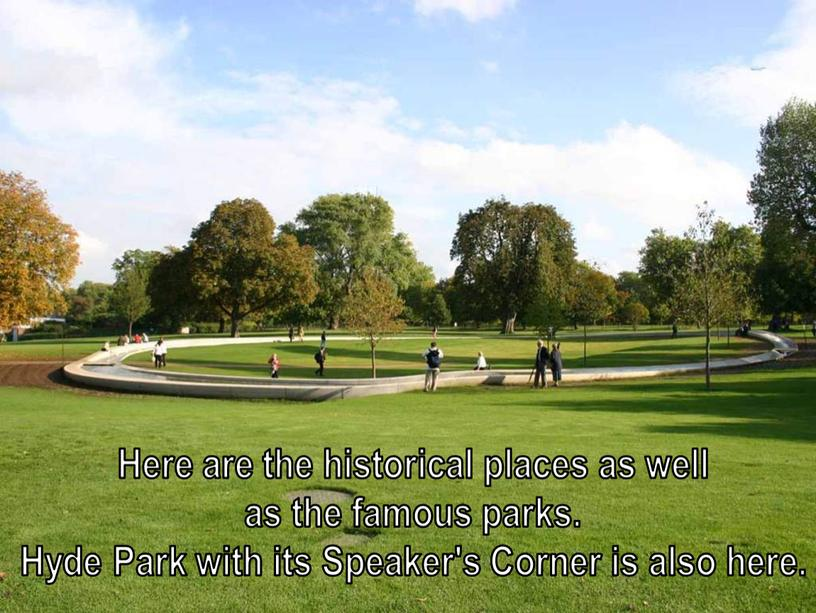 Here are the historical places as well as the famous parks