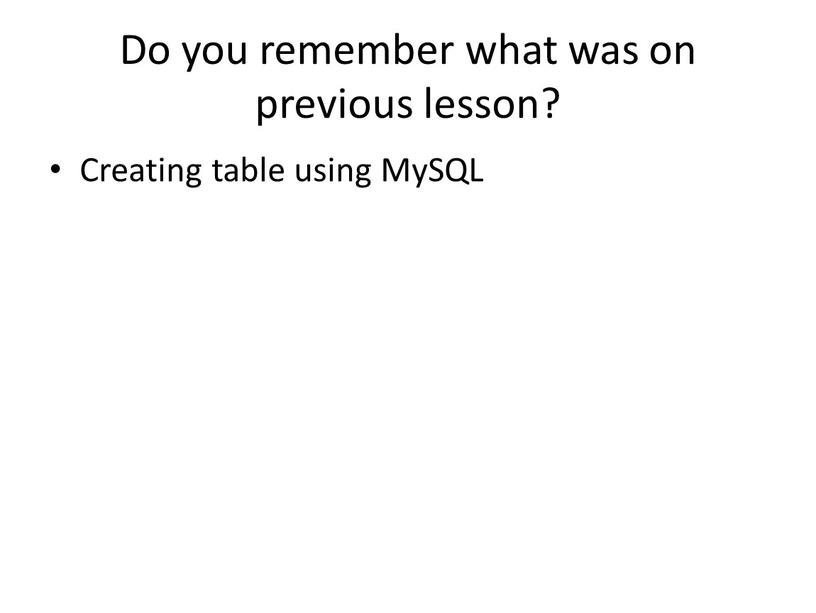 Do you remember what was on previous lesson?