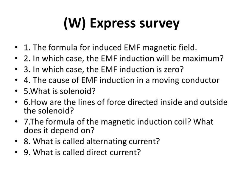 W) Express survey 1. The formula for induced