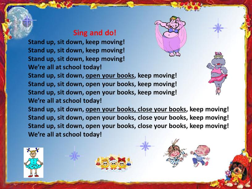 Sing and do! Stand up, sit down, keep moving!