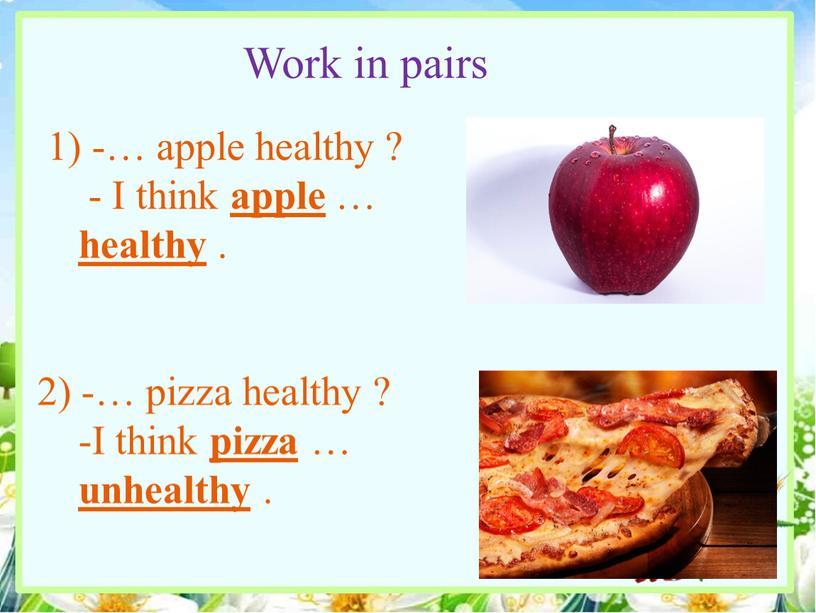 I think apple … healthy