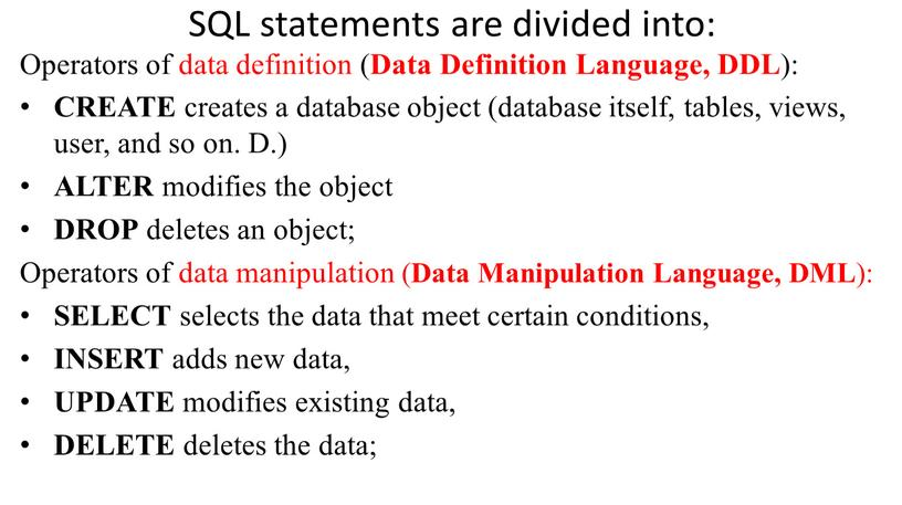 SQL statements are divided into: