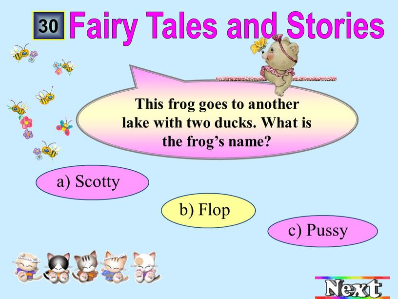 Pussy b) Flop а) Scotty 30 This frog goes to another lake with two ducks
