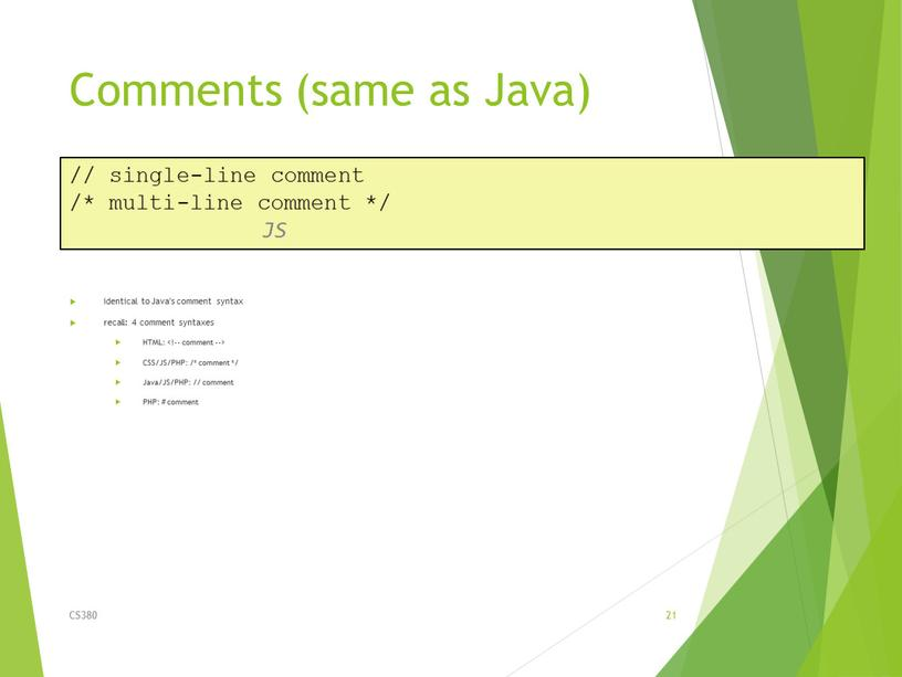 Comments (same as Java) identical to