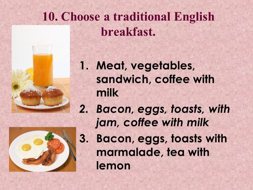 Choose a traditional English breakfast