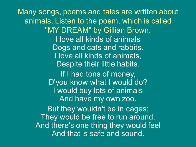 Many songs, poems and tales are written about animals