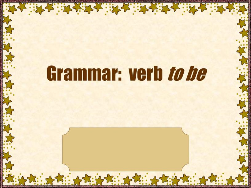 Grammar: verb to be The presentation is made by teacher