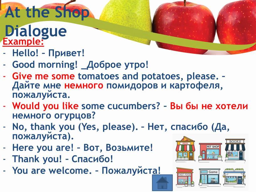 At the Shop Dialogue Example: Hello! –