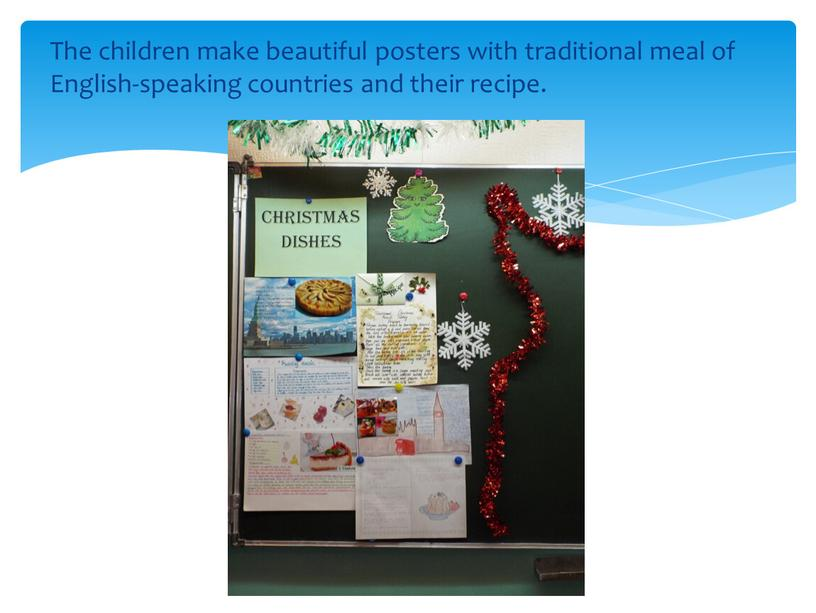 The children make beautiful posters with traditional meal of