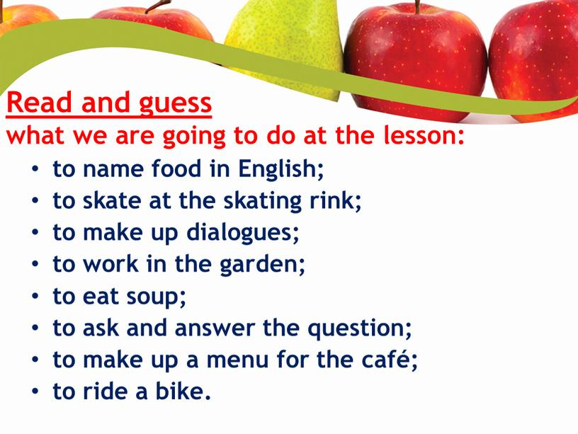 Read and guess what we are going to do at the lesson: to name food in