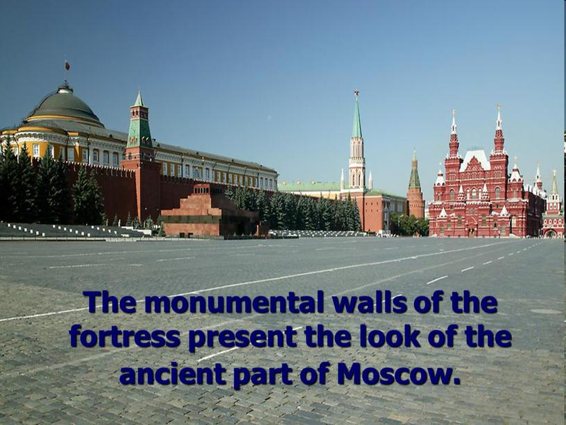 The monumental walls of the fortress present the look of the ancient part of