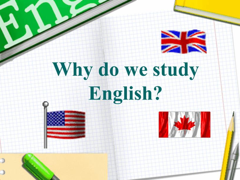 Why do we study English?