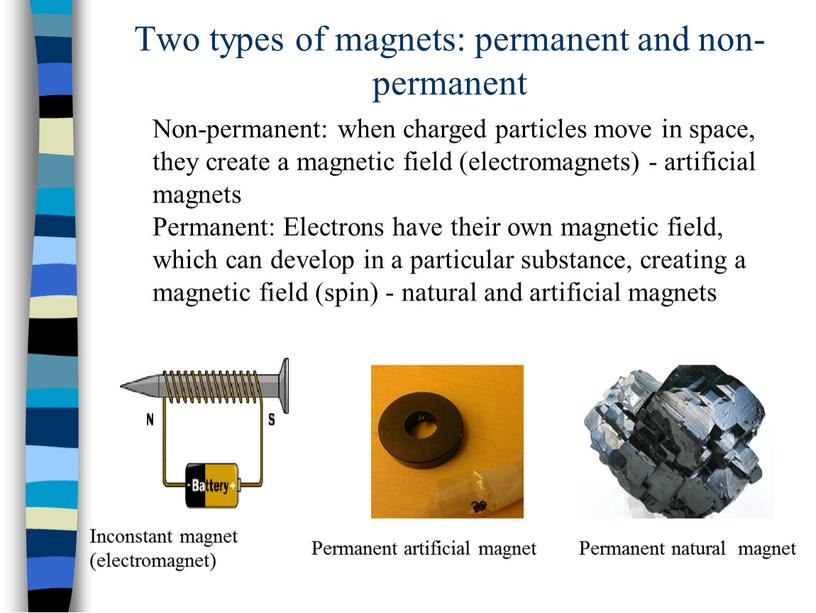 Two types of magnets: permanent and non-permanent