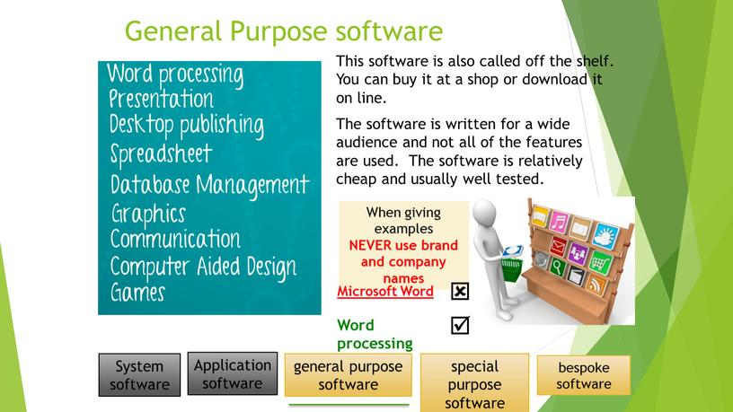 General Purpose software This software is also called off the shelf