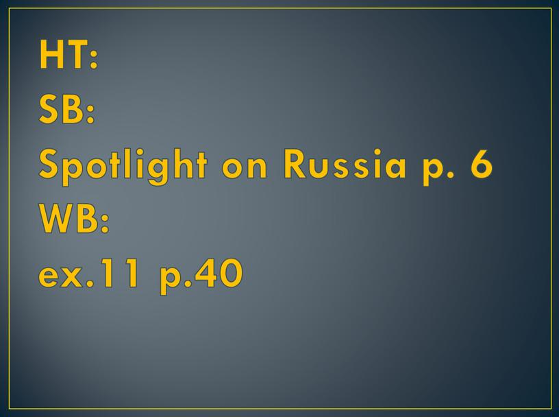 HT: SB: Spotlight on Russia p