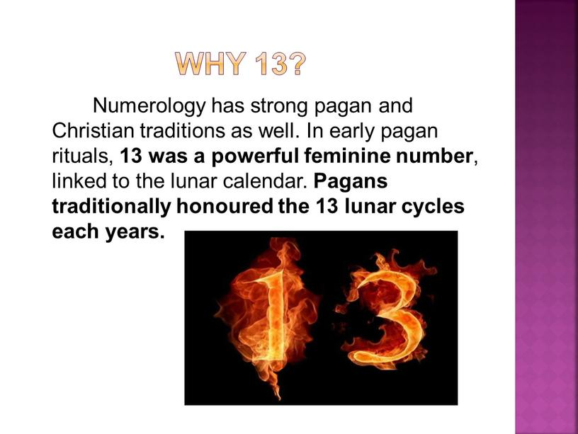 Why 13? Numerology has strong pagan and