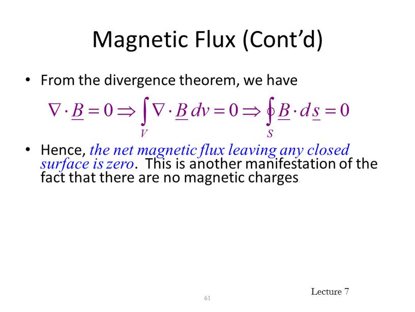 Magnetic Flux (Cont'd) From the divergence theorem, we have