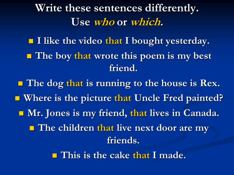 Write these sentences differently