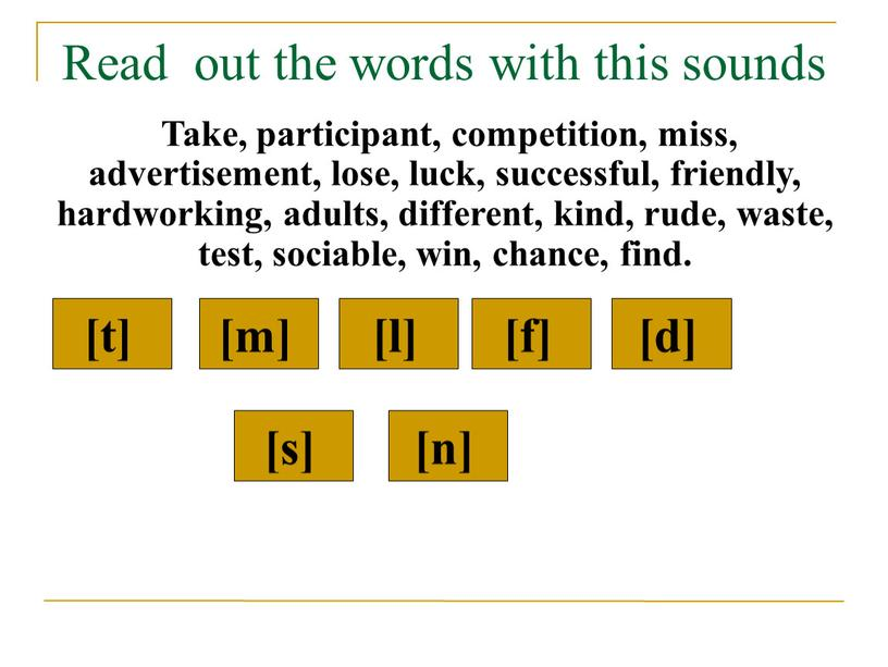 Read out the words with this sounds