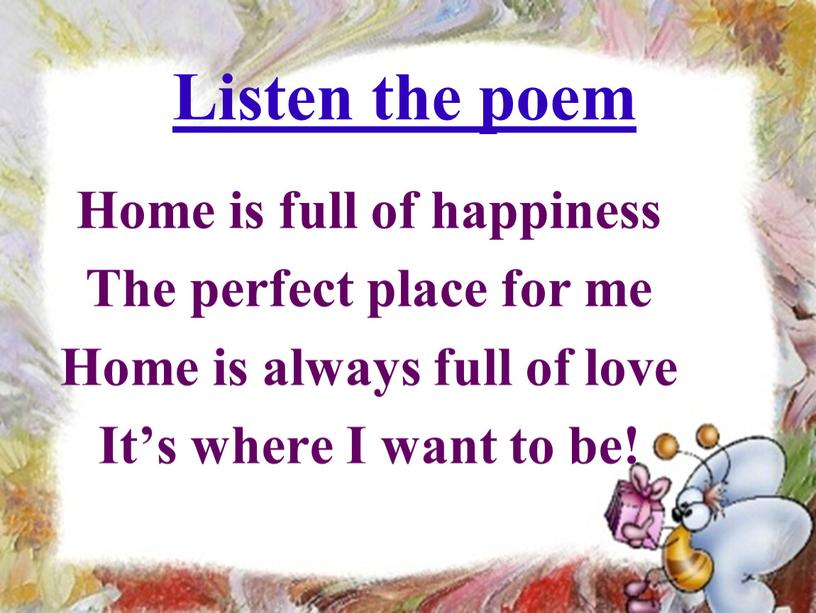 Listen the poem Home is full of happiness