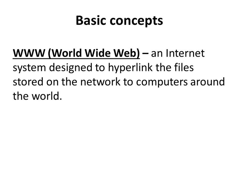 Basic concepts WWW (World Wide