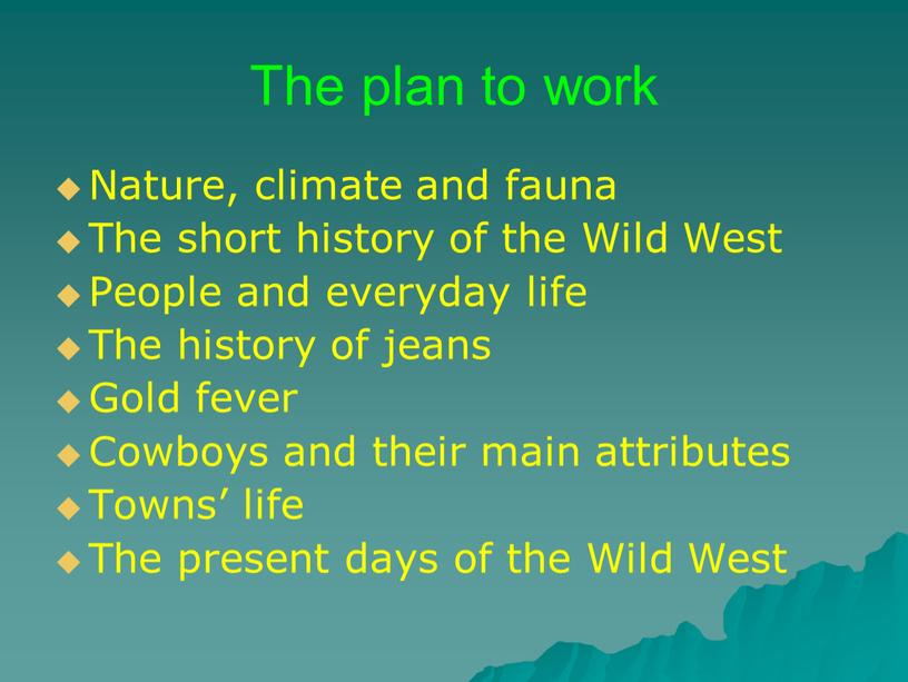 The plan to work Nature, climate and fauna