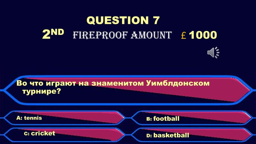 QUESTION 7 2ND FIREPROOF AMOUNT £ 1000