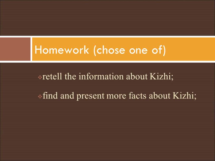Kizhi; find and present more facts about
