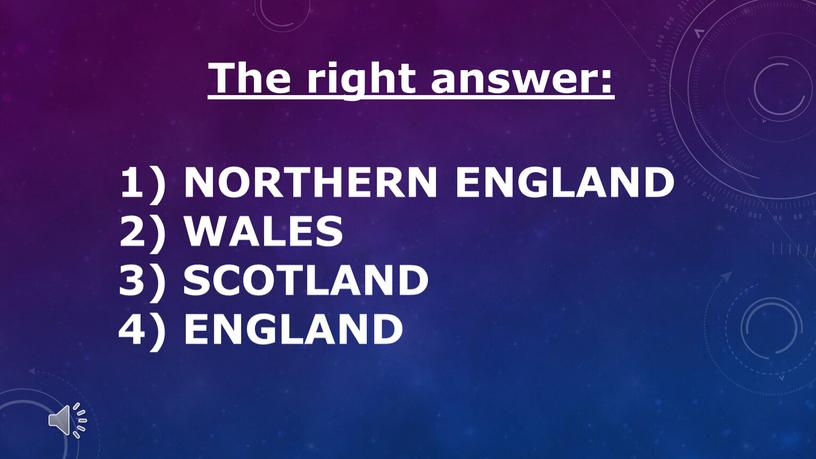 The right answer: NORTHERN ENGLAND