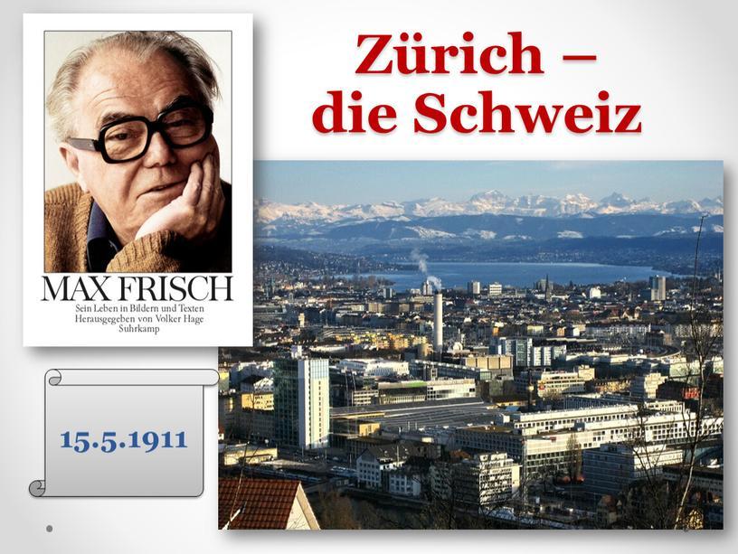 Zürich – die Schweiz 15.5.1911