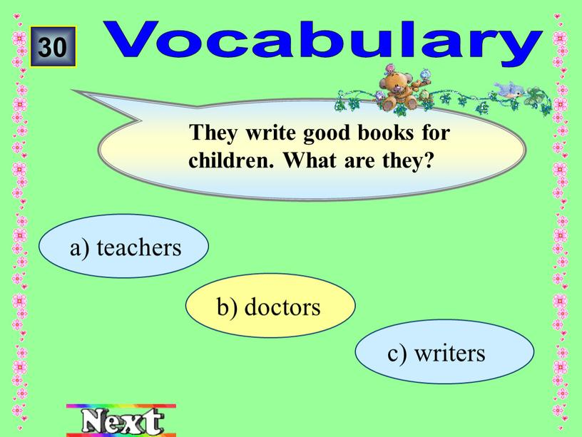 Vocabulary а) teachers 30 They write good books for children