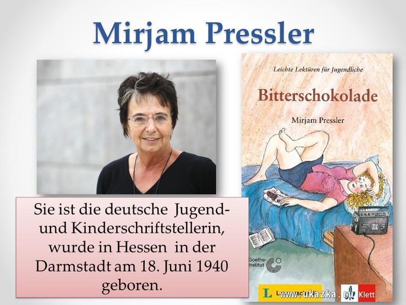 Mirjam Pressler Sie ist die deutsche