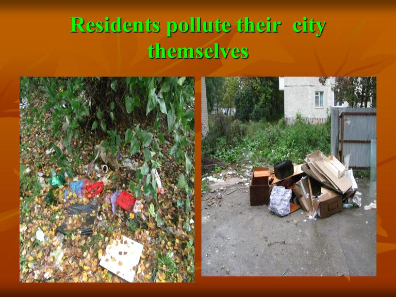Residents pollute their city themselves