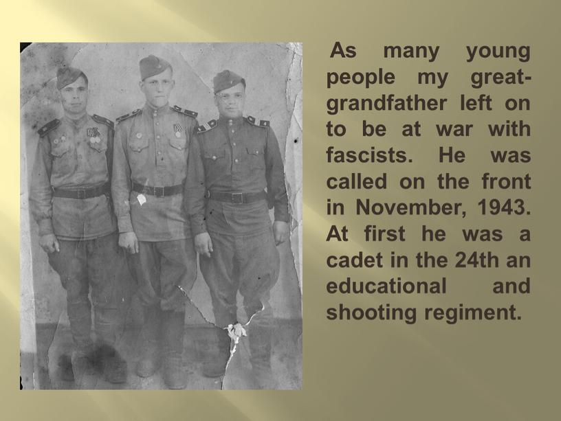 As many young people my great-grandfather left on to be at war with fascists