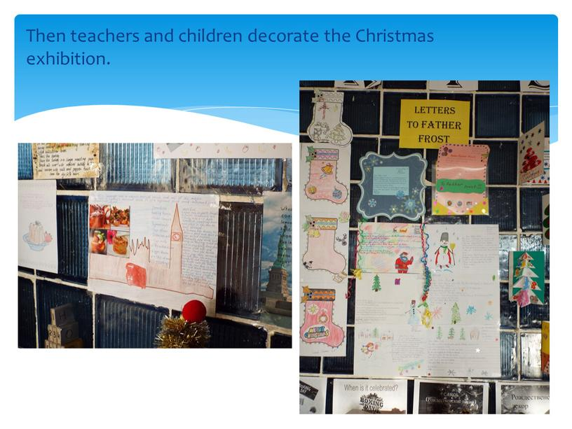 Then teachers and children decorate the