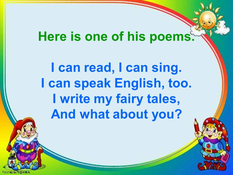 Here is one of his poems. I can read,