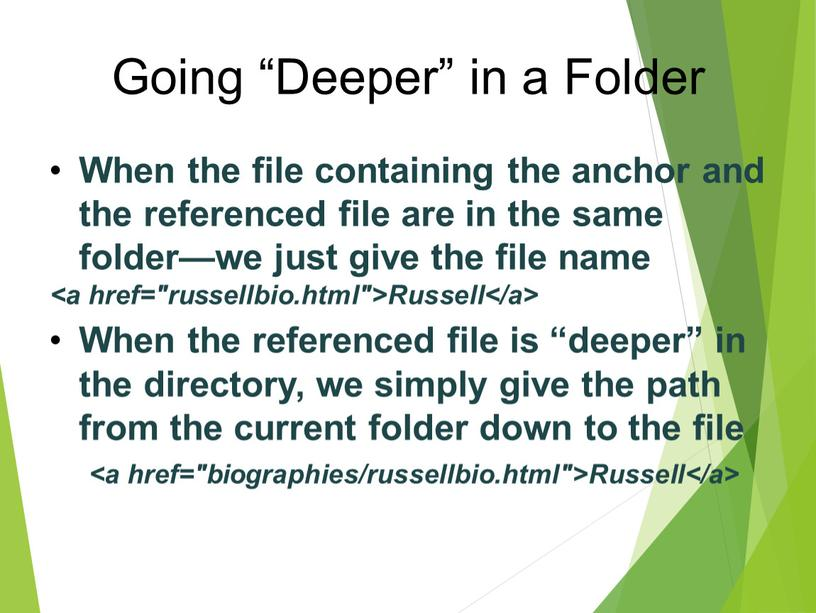 """Going """"Deeper"""" in a Folder When the file containing the anchor and the referenced file are in the same folder—we just give the file name"""
