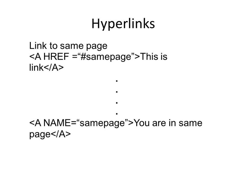 Hyperlinks Link to same page This is link