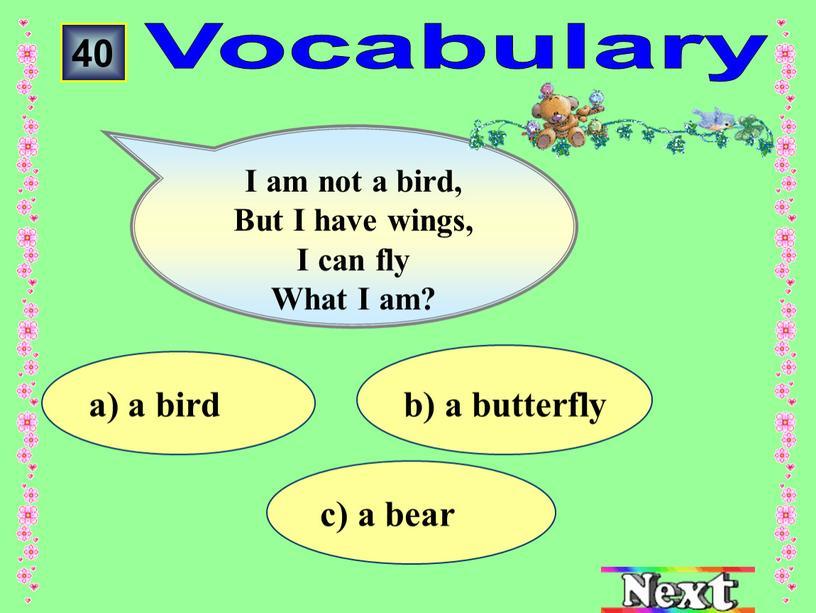 Vocabulary 40 I am not a bird,