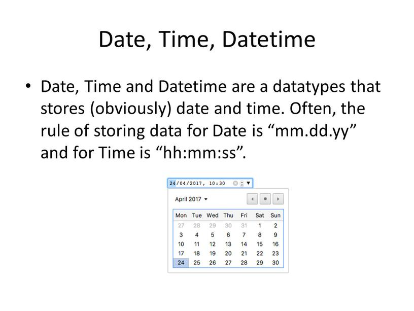 Date, Time, Datetime Date, Time and