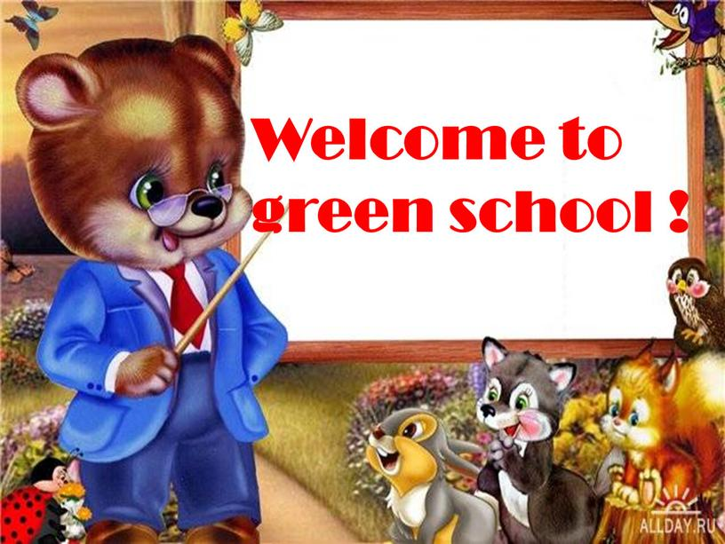 Welcome to green school !