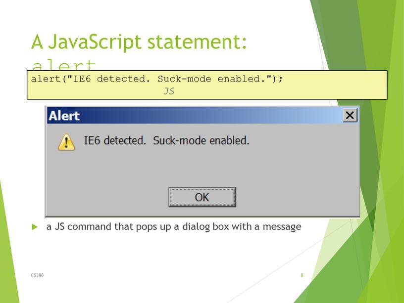 A JavaScript statement: alert a