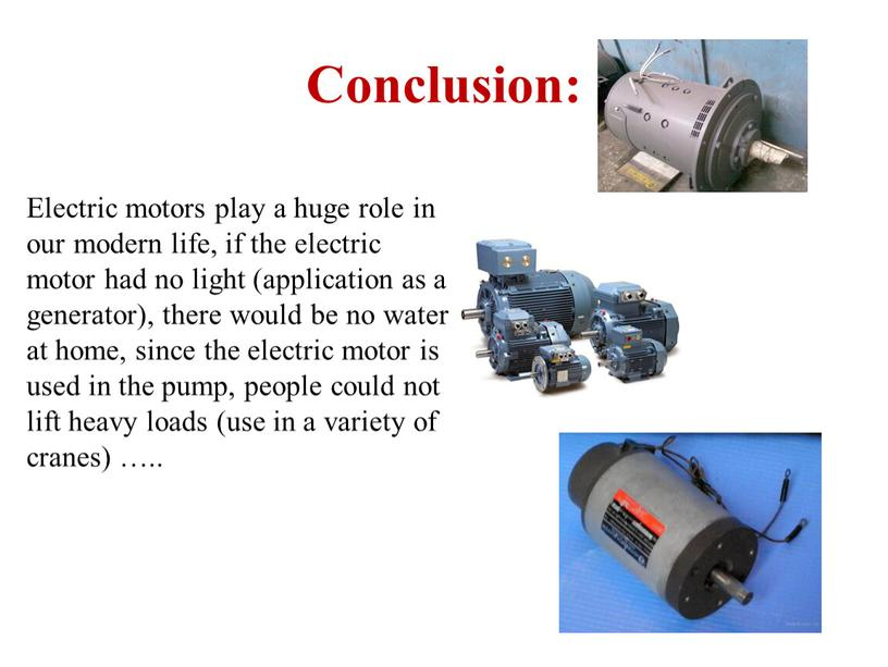 Electric motors play a huge role in our modern life, if the electric motor had no light (application as a generator), there would be no…