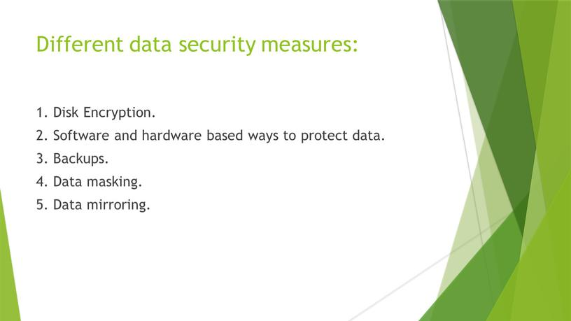 Different data security measures: 1