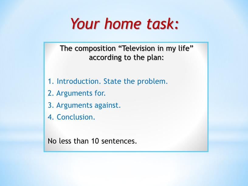 """Your home task: The composition """"Television in my life"""" according to the plan: 1"""