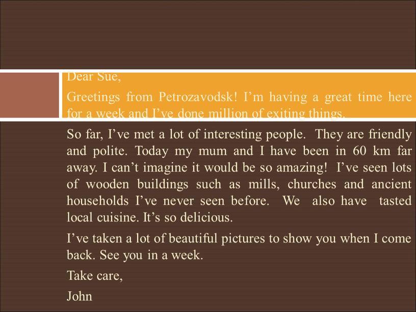 Dear Sue, Greetings from Petrozavodsk!
