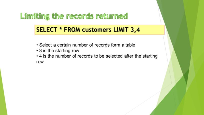 Limiting the records returned SELECT *