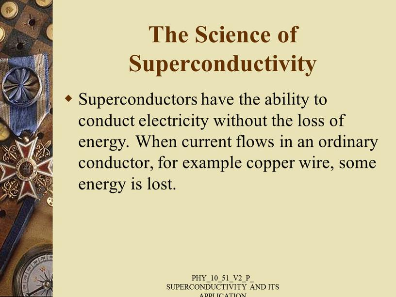 The Science of Superconductivity