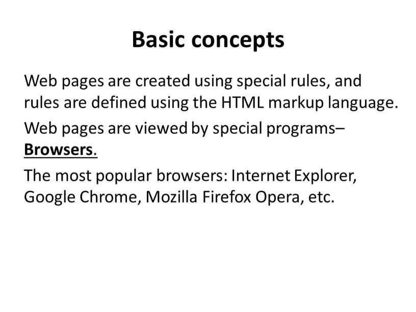 Basic concepts Web pages are created using special rules, and rules are defined using the