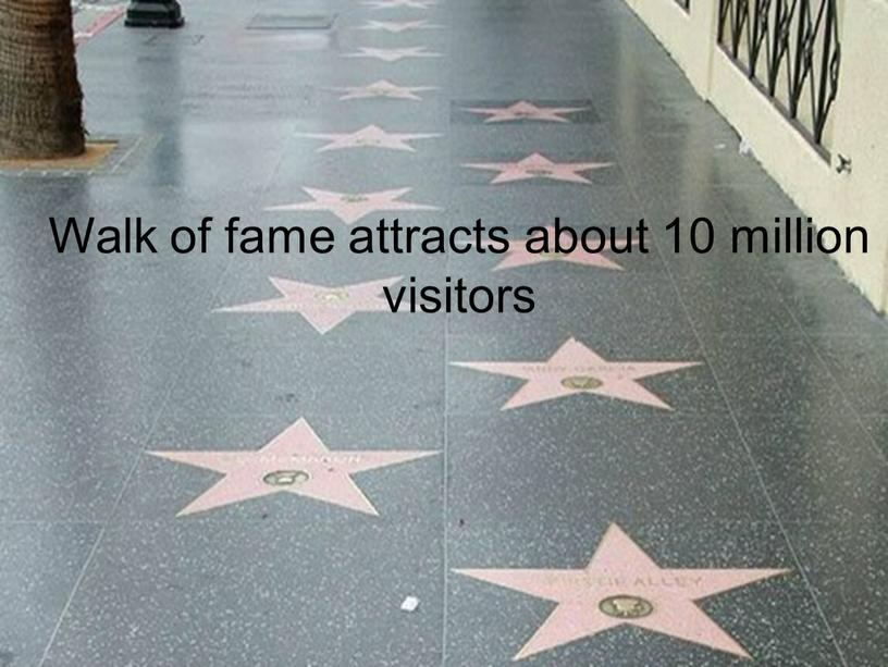 Walk of fame attracts about 10 million visitors